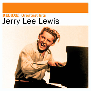 Deluxe: Greatest Hits - Jerry Lee Lewis | Jerry Lee Lewis
