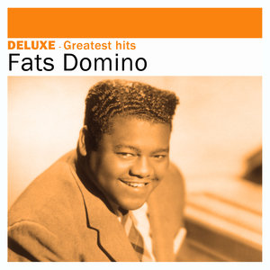 Deluxe: Greatest Hits -Fats Domino | Fats Domino