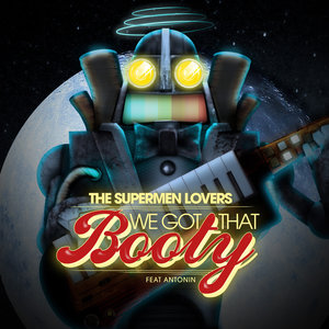 We Got That Booty - EP   The Supermen Lovers