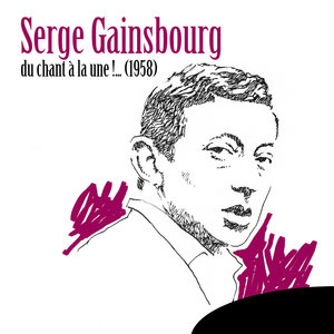 Du chant à la une !... (1958) | Serge Gainsbourg