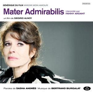 """Mater Admirabilis (Générique du film """"Miroir mon amour"""") - Single   Bertrand Burgalat"""