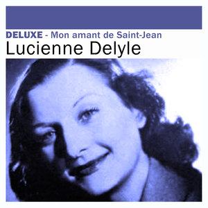 Deluxe: Mon amant de Saint-Jean | Lucienne Delyle