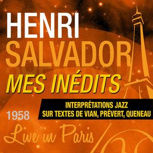 Live in Paris - Mes inédits (Interprétations jazz sur textes de Vian, Prévert, Queneau) | Henri Salvador