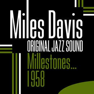 Original Jazz Sound: Milestones... 1958 | Miles Davis