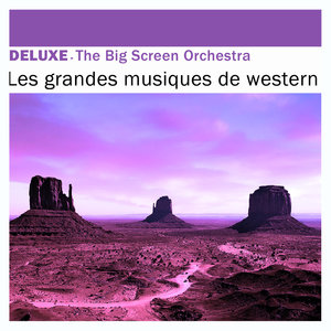 Deluxe: Les grandes musiques de western | The Big Screen Orchestra