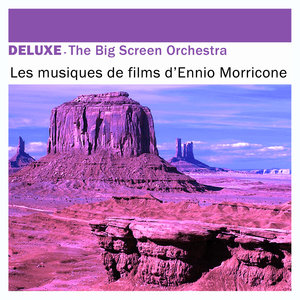 Deluxe: Les musiques de films d'Ennio Morricone | The Big Screen Orchestra