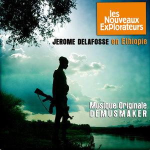 Les nouveaux explorateurs: Jérome Delafosse en Ethiopie (Musique originale du film) | Demusmaker