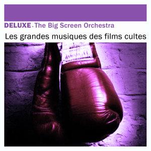 Deluxe: Les grandes musiques des films cultes | The Big Screen Orchestra