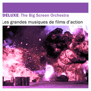 Deluxe: Les grandes musiques de films d'action  | The Big Screen Orchestra