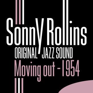 Original Jazz Sound: Moving Out 1954   Sonny Rollins