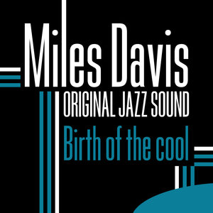 Original Jazz Sound: Birth of the Cool | Miles Davis