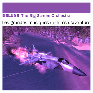 Deluxe: Les grandes musiques de films d'aventure | The Big Screen Orchestra