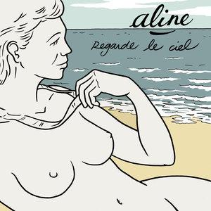 Regarde le ciel (avec commentaires exclusifs d'Aline)   Aline