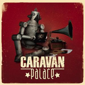 Caravan Palace | Caravan Palace