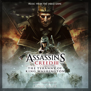 Assassin's Creed 3: The Tyranny of King Washington (Original Game Soundtrack) | Lorne Balfe