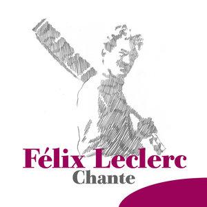 Chante | Félix Leclerc