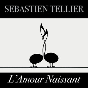 L'amour naissant - Single | Sébastien Tellier