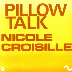 Pillow Talk - Single | Nicole Croisille