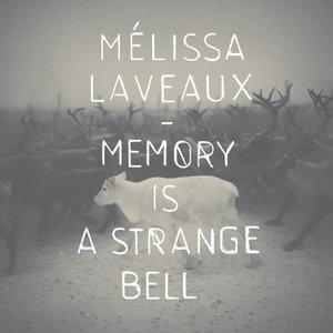 Memory Is a Strange Bell - EP | Mélissa Laveaux