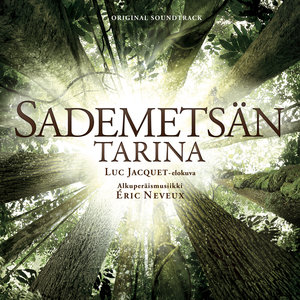 Sademetsän Tarina (Original Motion Picture Soundtrack) | Eric Neveux