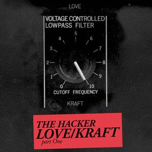 Zone 14: Love/Kraft, Pt. 1 - EP   The Hacker