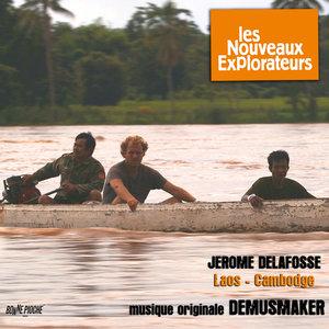 Les nouveaux explorateurs: Jérome Delafosse au Laos et au Cambodge (Musique originale du film) | Demusmaker