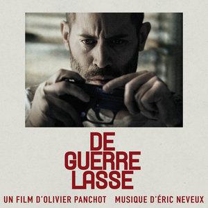 De guerre lasse (Bande originale du film)   Eric Neveux