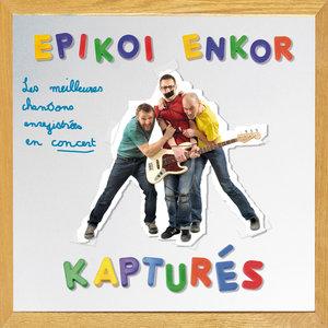 Kapturés (Live) | Epikoi Enkor