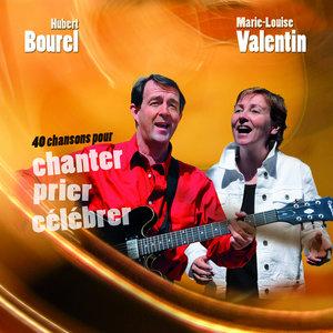40 chansons pour chanter, prier, célébrer | Hubert Bourel