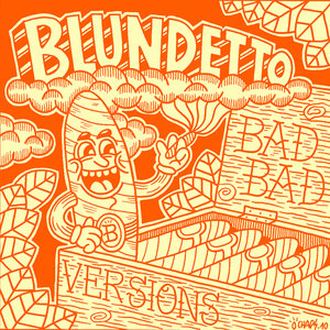 Bad Bad Versions | Blundetto