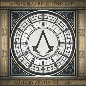 Assassin's Creed Syndicate (Original Game Soundtrack) | Austin Wintory