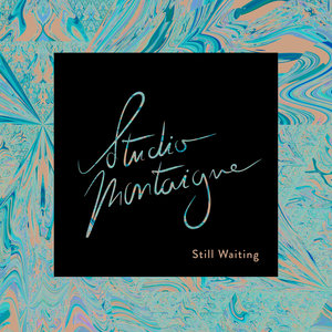 Still Waiting - EP | Studio Montaigne