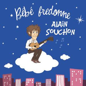 Bébé fredonne Alain Souchon   Bébé fredonne