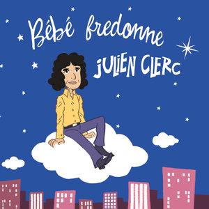Bébé fredonne Julien Clerc   Bébé fredonne