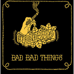 Bad Bad Things | Blundetto