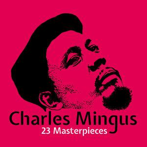 23 Masterpieces | Charles Mingus