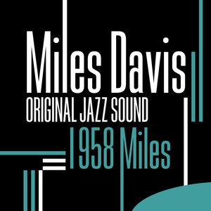 Original Jazz Sound: 1958 Miles   Miles Davis