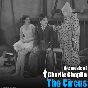 The Circus (Original Motion Picture Soundtrack)   Charlie Chaplin
