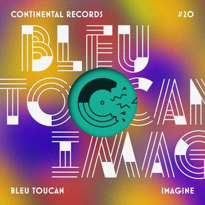 Imagine - EP | Bleu Toucan