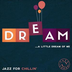 Dream – The Best of Jazz for Chillin' | Florian Pellissier Quintet