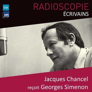 Radioscopie (Écrivains): Jacques Chancel reçoit Georges Simenon | Georges Simenon