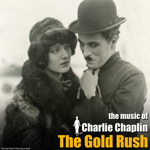 The Gold Rush (Original Motion Picture Soundtrack) | Charlie Chaplin