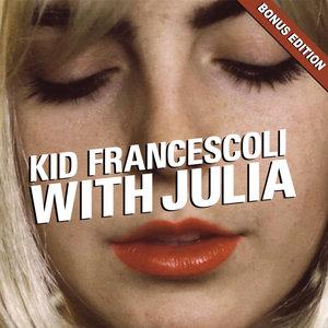 With Julia (Bonus Edition) | Kid Francescoli