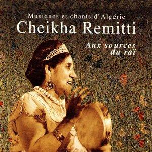 Aux sources du raï (Musiques et chants d'Algérie) | Cheikha Rimitti