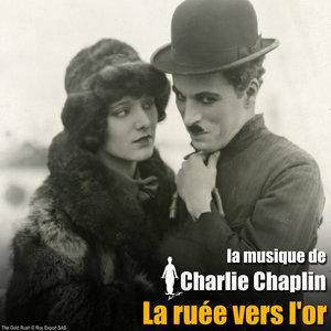 La ruée vers l'or (Bande originale du film) | Charlie Chaplin