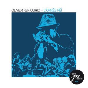 L'Orkès Péï (Live au Paris Jazz Festival)   Olivier Ker Ourio