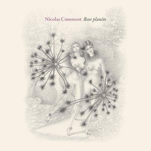 Rose planète | Nicolas Comment