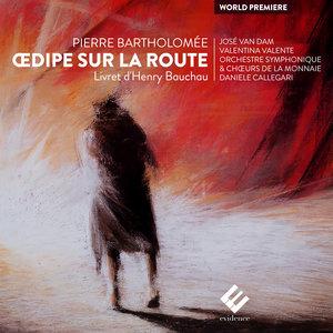 Bartholomée: Œdipe sur la route   José Van Dam