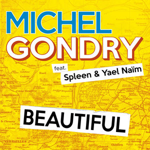Beautiful (feat. Spleen & Yael Naïm) - Single | Michel Gondry