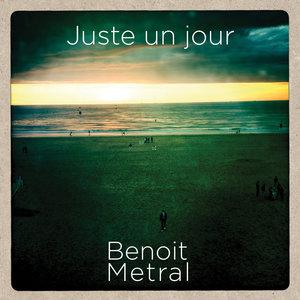 Juste un jour - Single | Benoît Métral